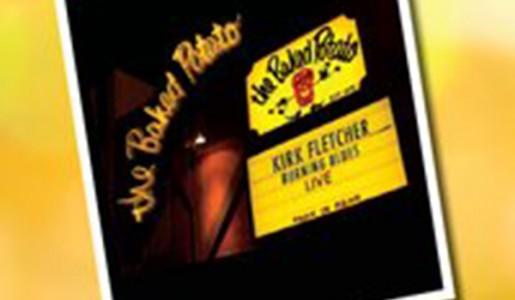 Kirk Fletcher  Burning Blues: Live At The Baked Potato