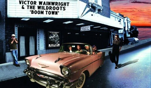 Victor Wainwright & The Wild Roots  Boom Town