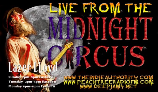 LIVE From the Midnight Circus 6/16/2015 with Lazer Lloyd