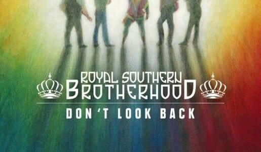 Royal Southern Brotherhood  Don't Look Back