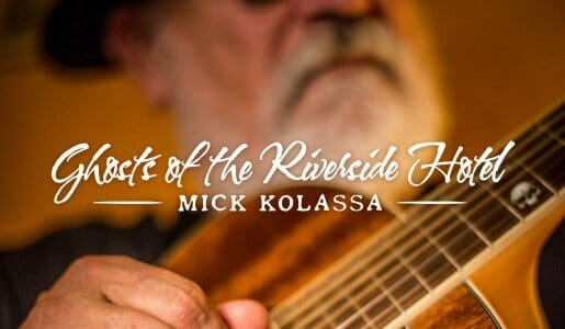 Mick Kolassa  Ghosts of The Riverside Hotel