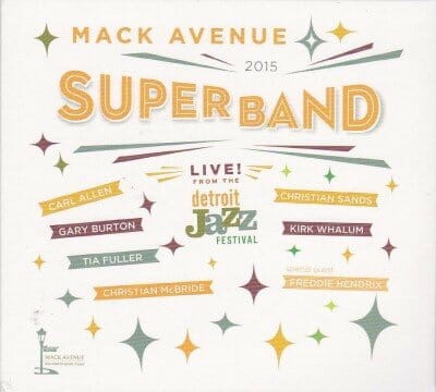 Mack_Avenue_SuperBand__Live_From_The_Detroit_Jazz_Festival__2015