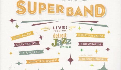 Mack Avenue Superband  Live From The 2015 Detroit Jazz Festival