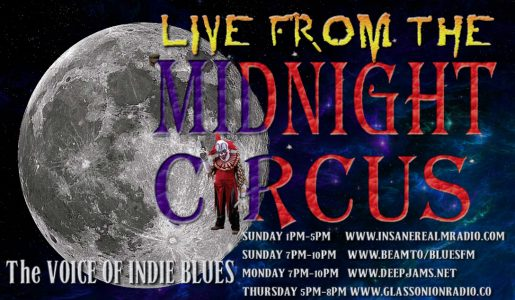 """LIVE from the Midnight Circus """"The VOICE of INDIE BLUES"""" 4/16/2016"""
