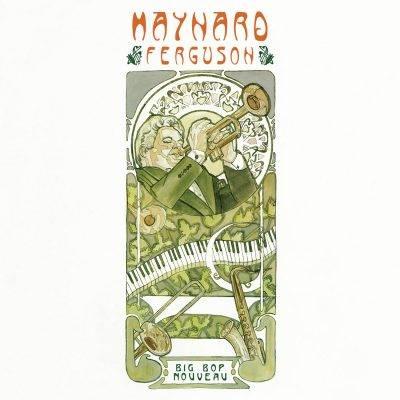Maynard Ferguson - Big Bop Nouveau OV-171