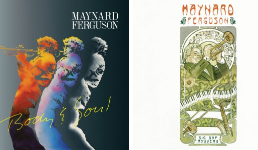 "Maynard Ferguson 1986: ""Body & Soul"" and 1990: ""Big Bop Nouveau"""