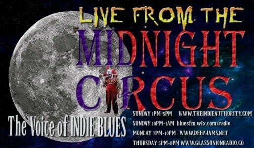 """LIVE from the Midnight Circus """"The Voice of INDIE BLUES"""" 4/25/2016"""