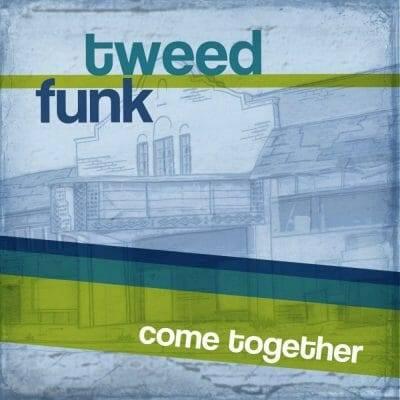 Tweed-Funk-Come-Together