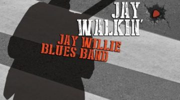 Jay Willie Blues Band Jay Walkin
