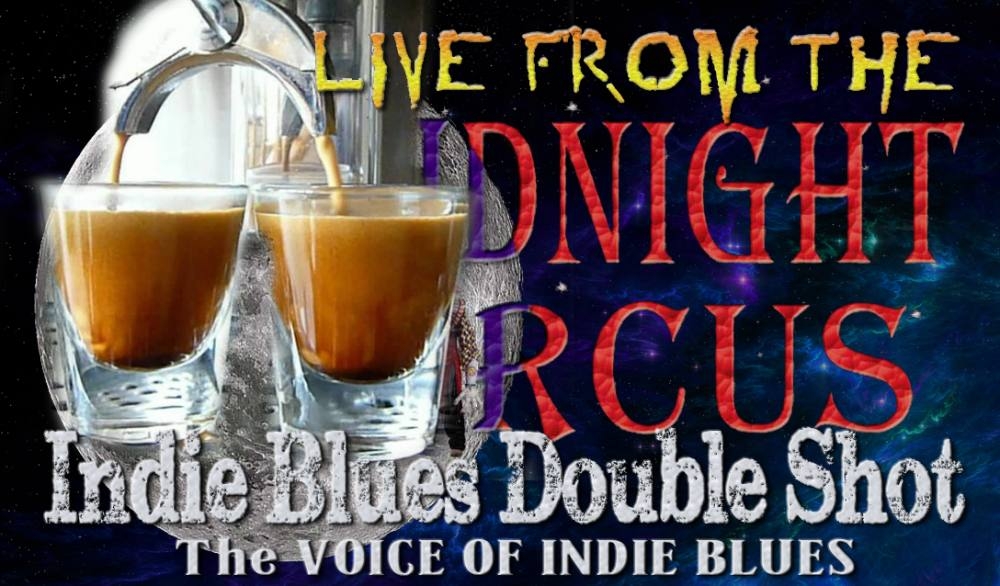 LIVE from the Midnight Circus Indie Blues Double Shot Feb 2020 #4