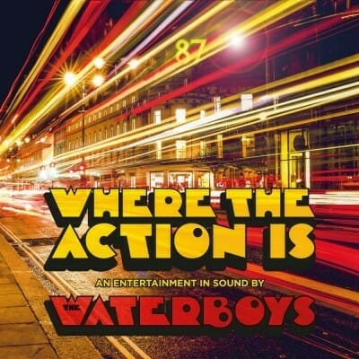 waterboys-wheretheactionis