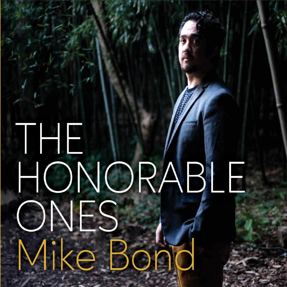 Mike Bond  The Honorable Ones