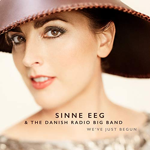 Sinne Eeg & The Danish Radio Big Band  We've Just Begun