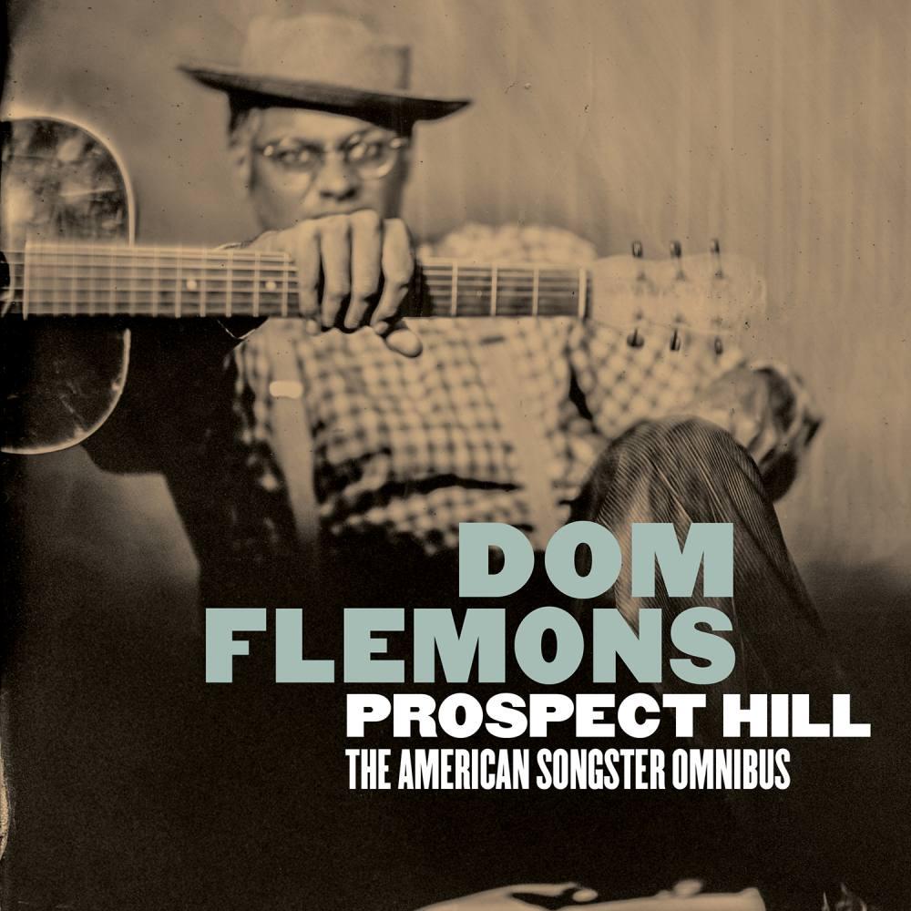 Dom Flemons  Prospect Hill – The American Songster Omnibus