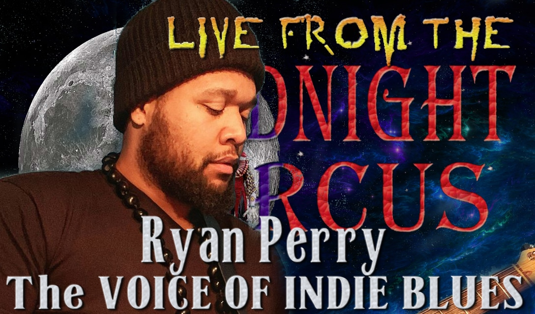 LIVE from the Midnight Circus Featuring Ryan Perry