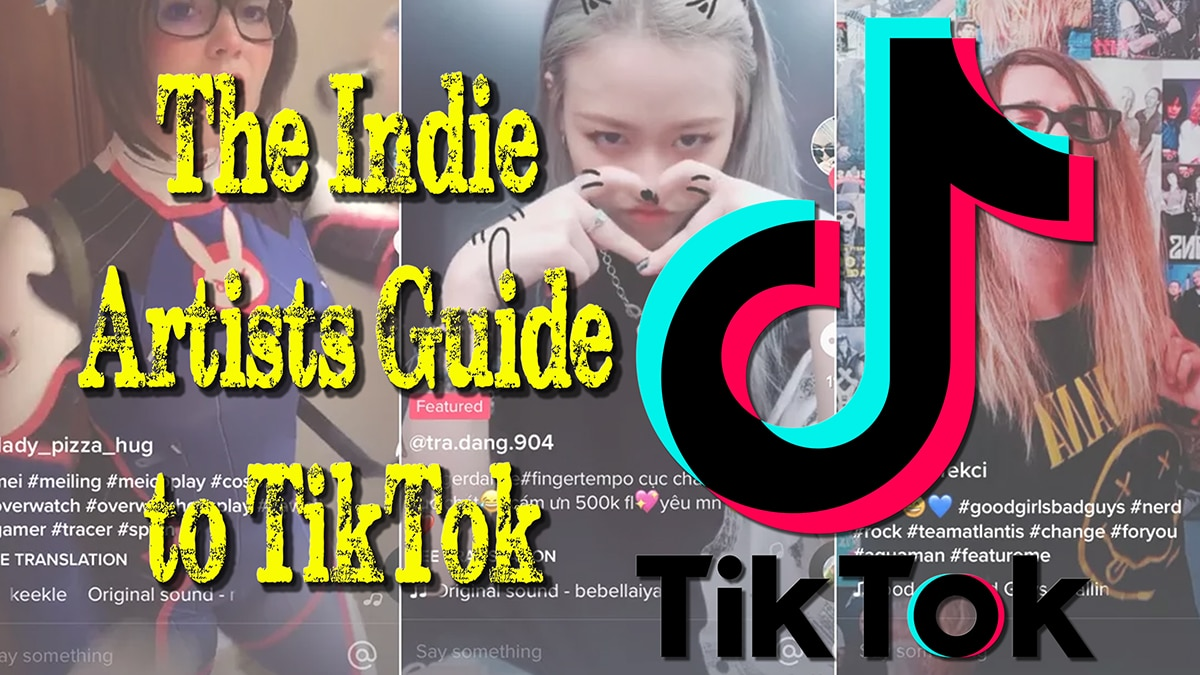 The Indie Artists Guide to TikTok