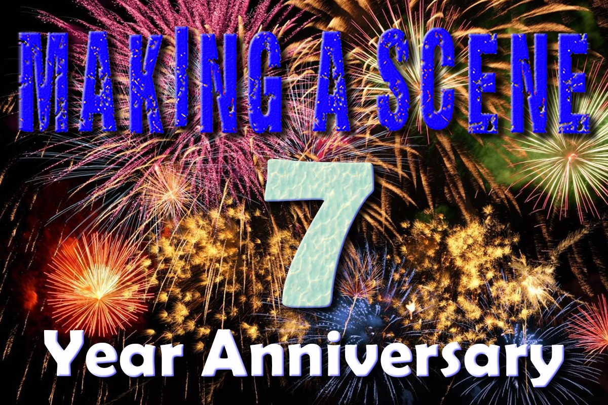 Making a Scene Celebrates our 7th Anniversary