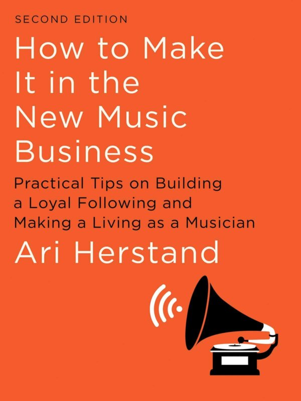 """Review of """"How to Make it in the New Music Business"""""""